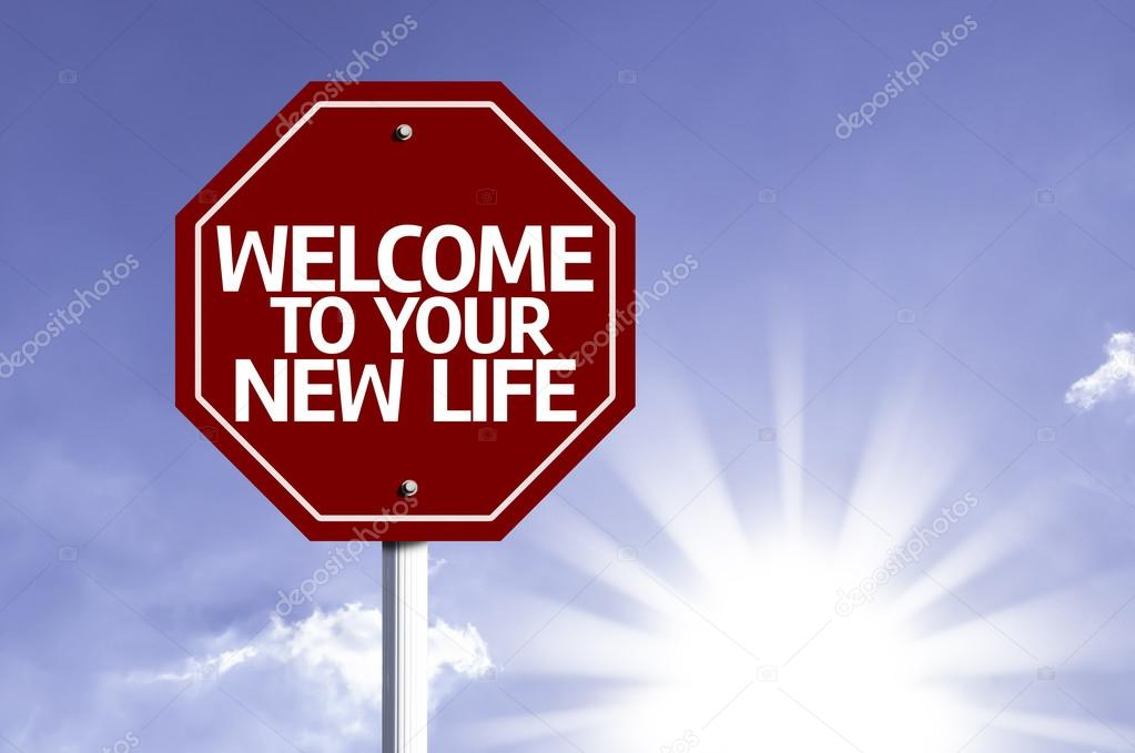 Welcome To Your New Life written on red road sign
