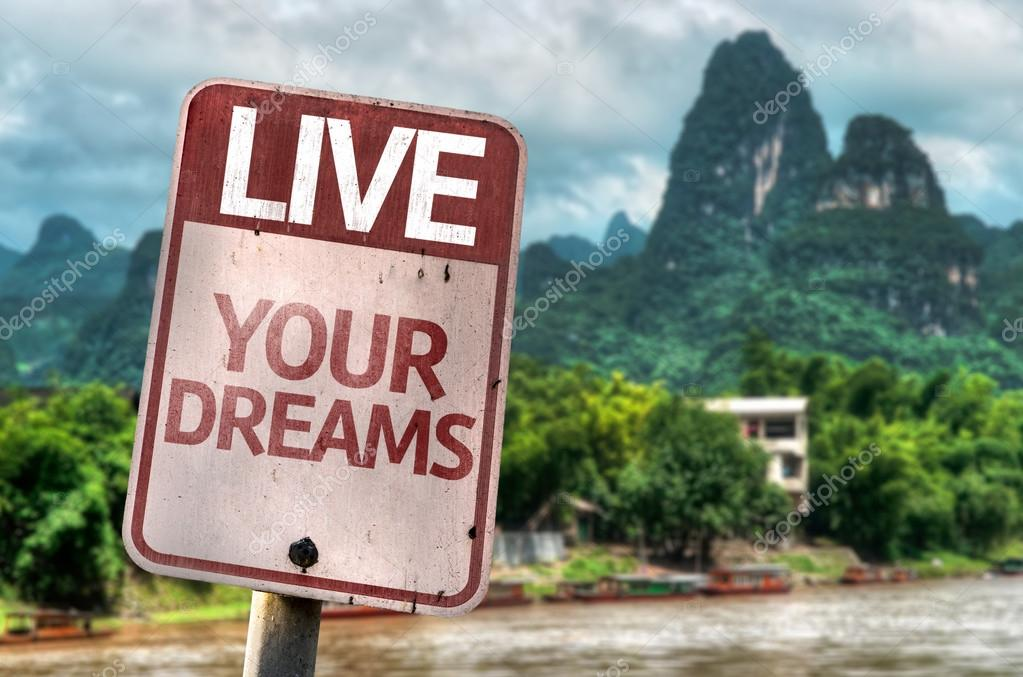 Live Your Dreams sign