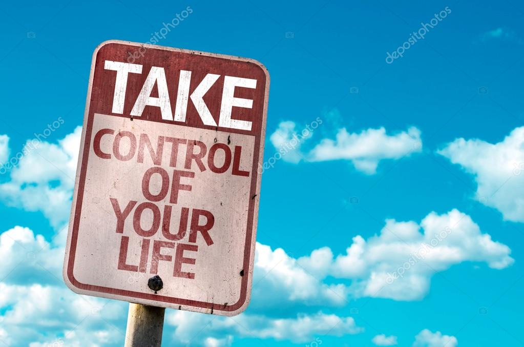Take Control Of Your Life sign