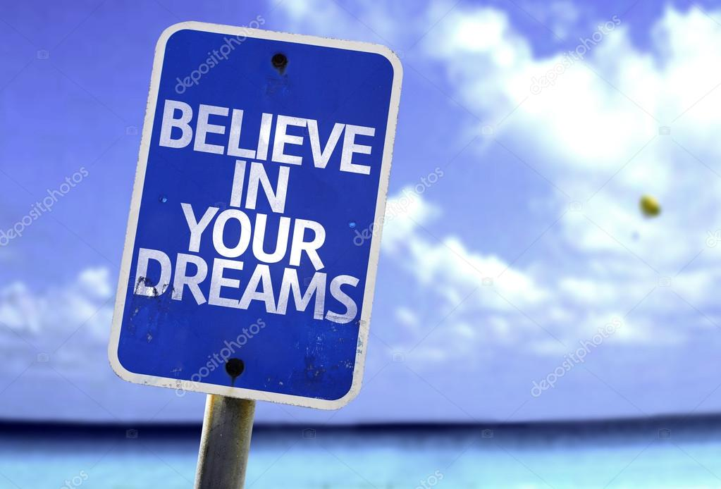 Believe in Your Dreams sign