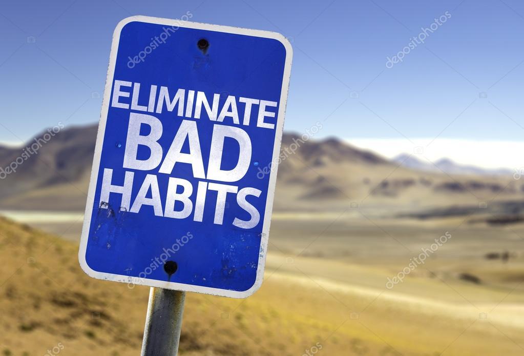 Eliminate Bad Habits sign