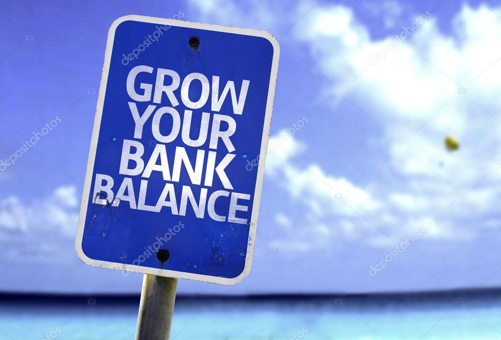 Grow Your Bank Balance sign