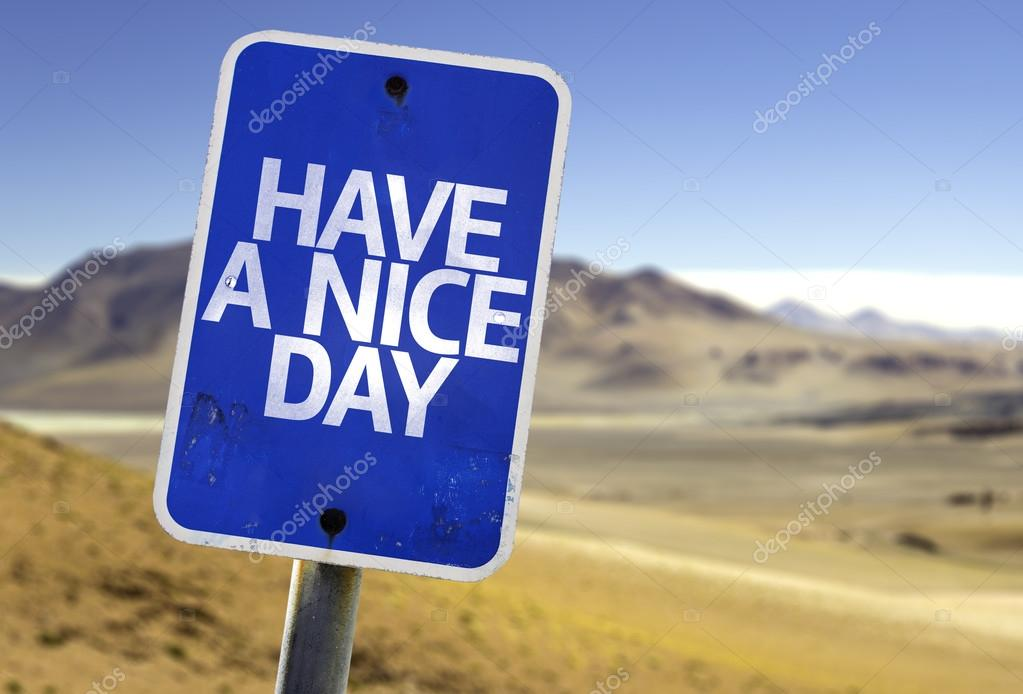 Have a Nice Day sign
