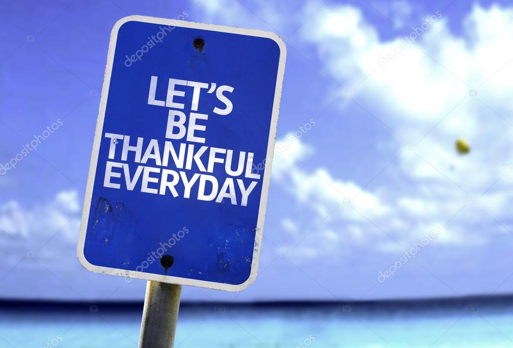 Let's Be Thankful Everyday sign