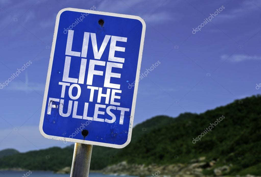Live Life to the Fullest sign