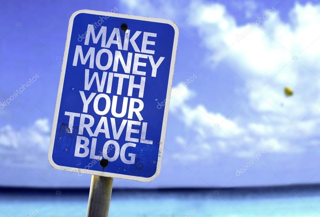 Make Money With Your Travel Blog sign