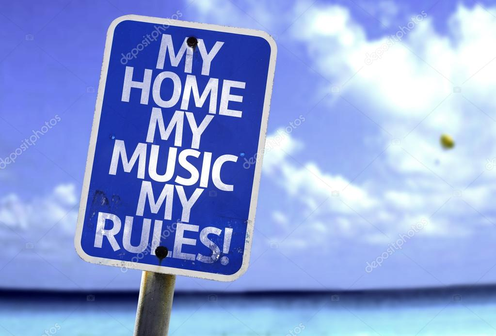 My Home My Music My Rules sign