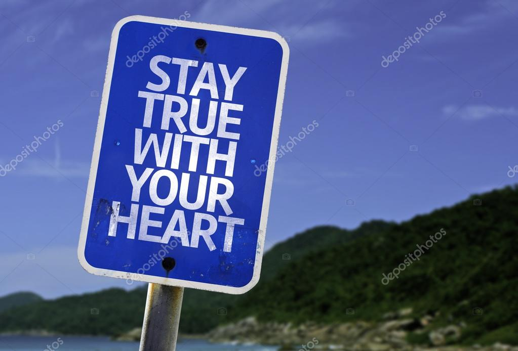 Stay True With Your Heart sign