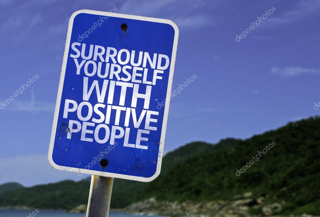 Surround Yourself with Positive People sign