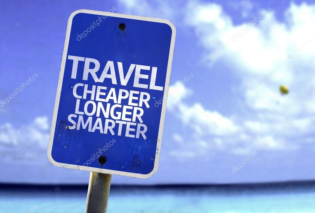 Travel Cheaper Longer Smarter sign