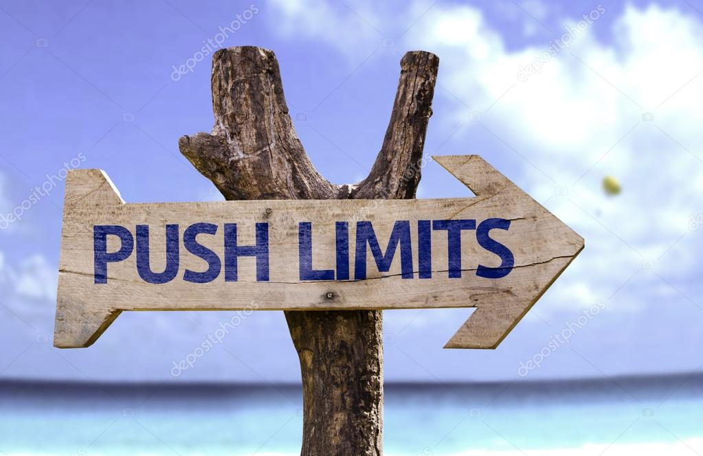 Push Limits wooden sign