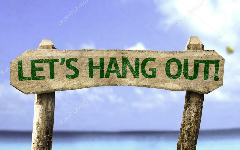 Let's Hang Out wooden sign