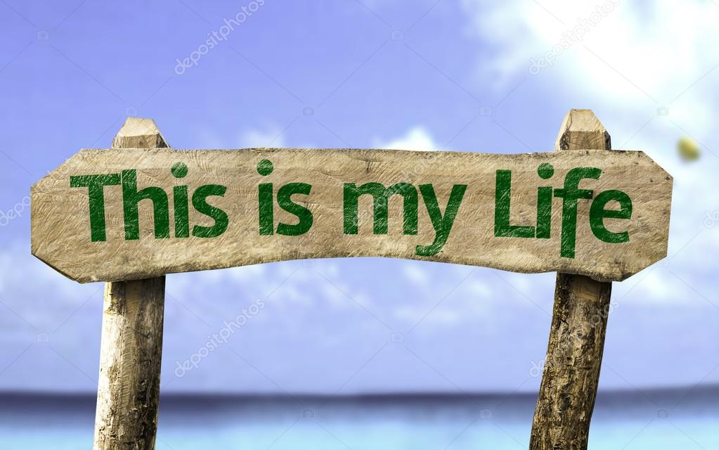 This is My Life sign