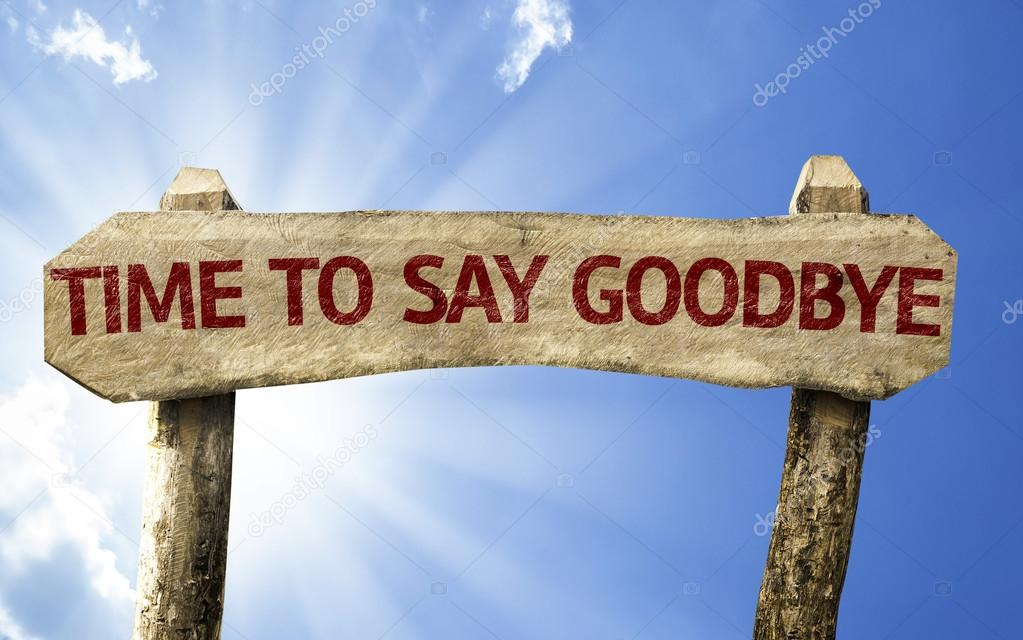 Time To Say Goodbye wooden sign