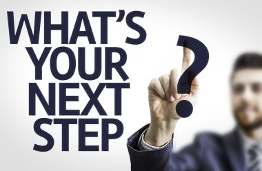 Board with text: What's your Next Step?