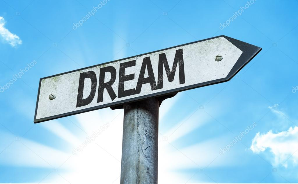 Text:Dream  on sign
