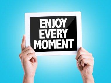 Text Enjoy Every Moment