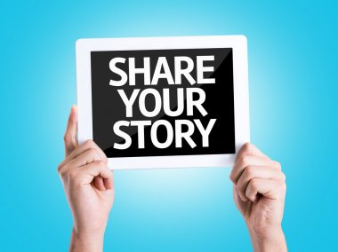Tablet pc with text Share Your Story