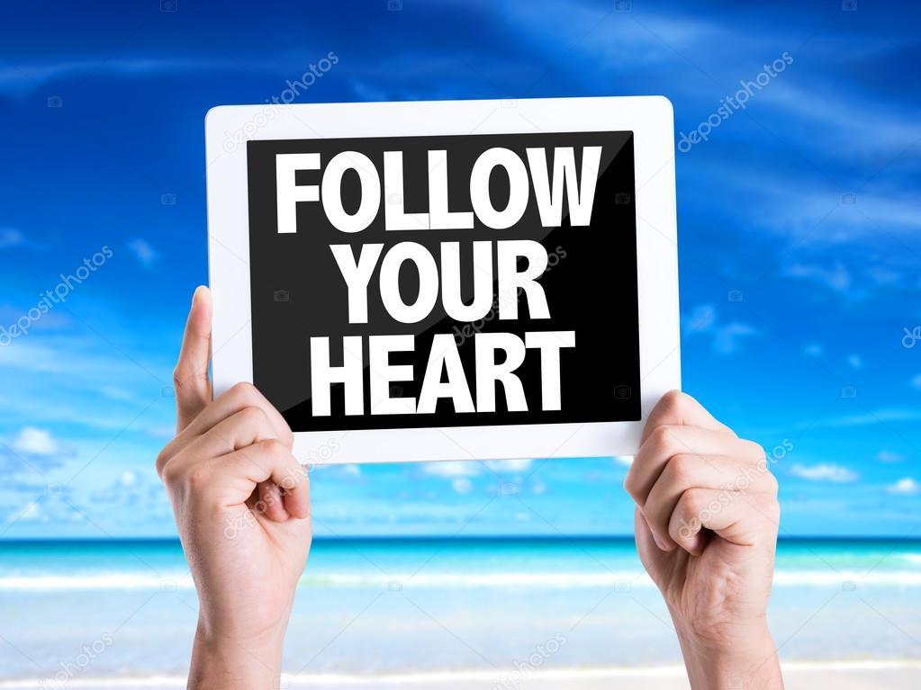Text Follow Your Heart