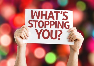 What's Stopping You? card