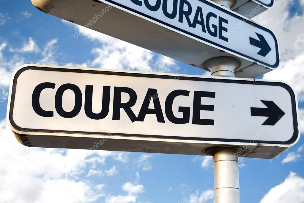 Courage direction sign