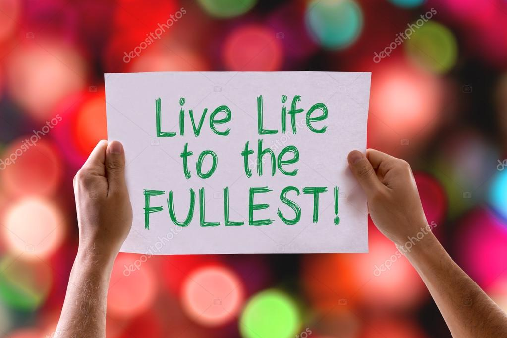 Live Life to the Fullest card