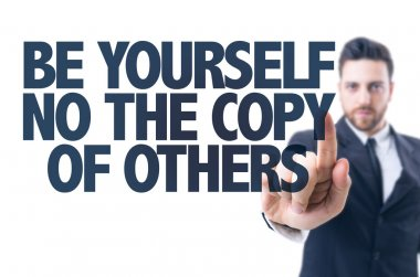 Text: Be Yourself Not The Copy of Others