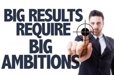 Text: Big Results Require Big Ambitions