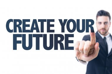 Text: Create Your Future