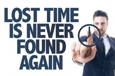 Text: Lost Time Is Never Found Again