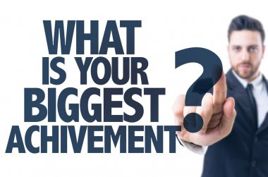 Text: What Is Your Biggest Achievement?