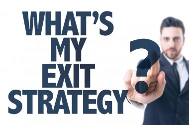 Text: What's My Exit Strategy?