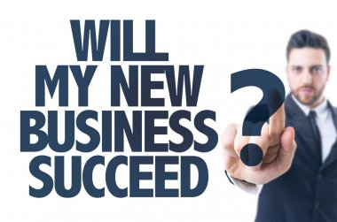 Text: Will My New Business Succeed?