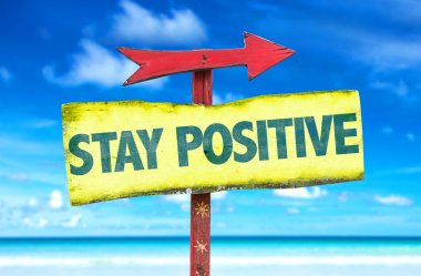 Stay Positive sign