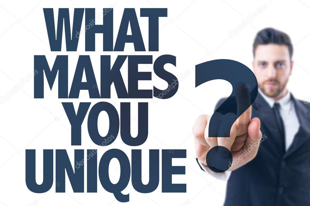 Text: What Makes You Unique?