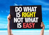 Do What Is Right Not What Is Easy card