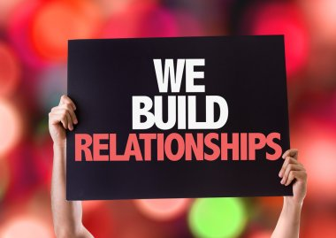 We Build Relationships card