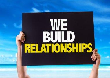 We Build Relationships card