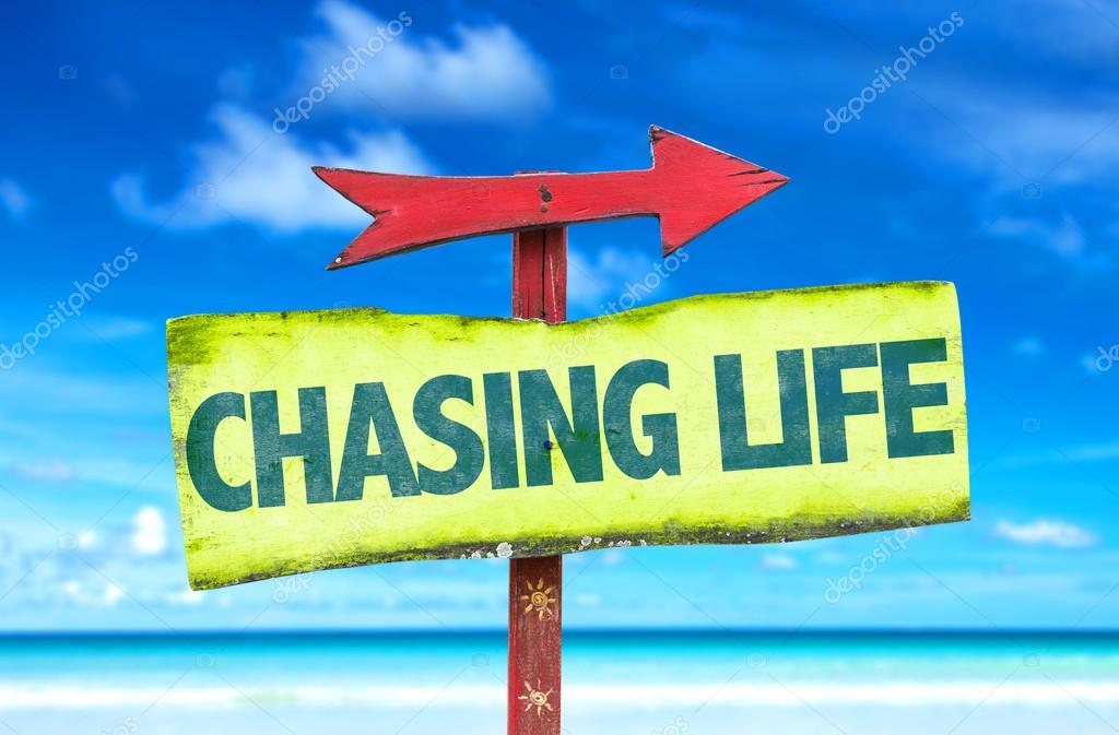 Chasing Life text sign