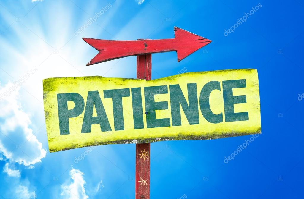 Patience sign with sky background