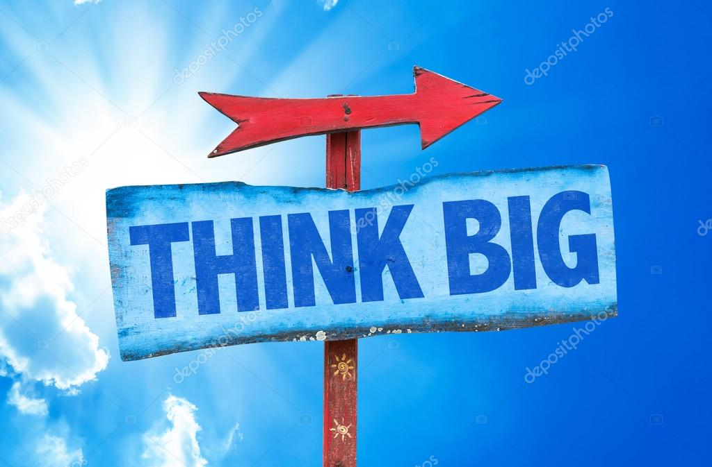 Think Big text sign