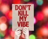 Fotografie Dont Kill My Vibe Karton