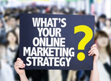 Whats Your Online Marketing Strategy? card