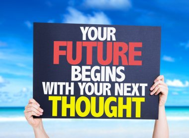 Your Future Begins With Your Next Thought card