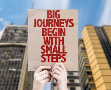 Big Journeys Begin With Small Steps cardboard