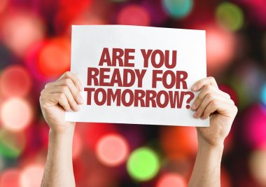 re You Ready for Tomorrow? placard