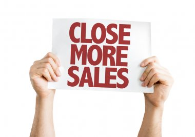 Close More Sales placard