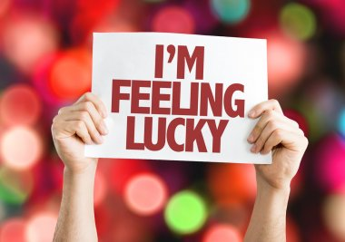 Im Feeling Lucky placard