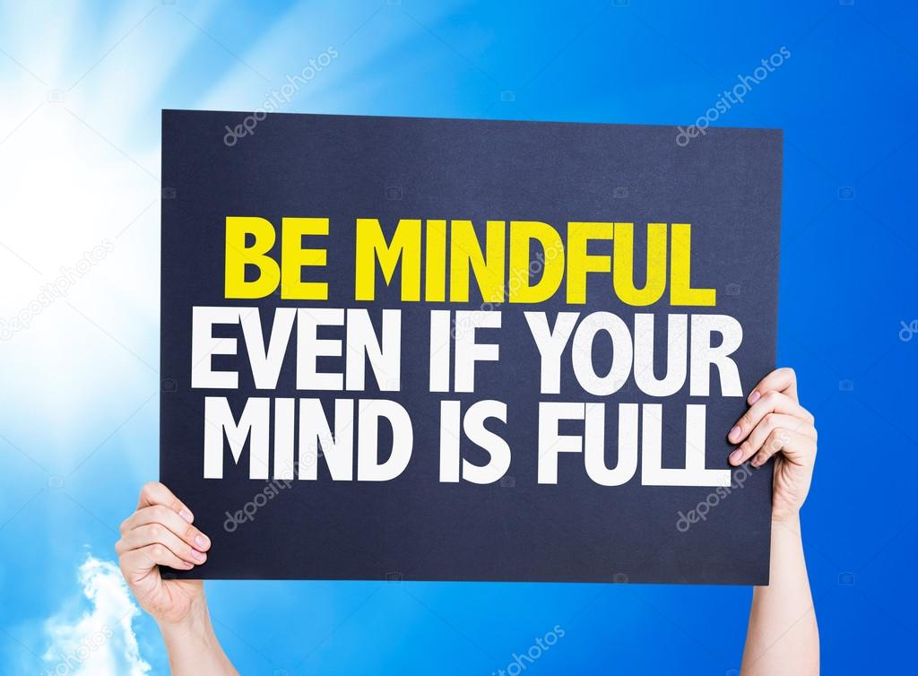 Be Mindful Even If Your Mind is Full