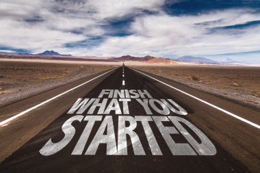 Finish What You Started on desert road